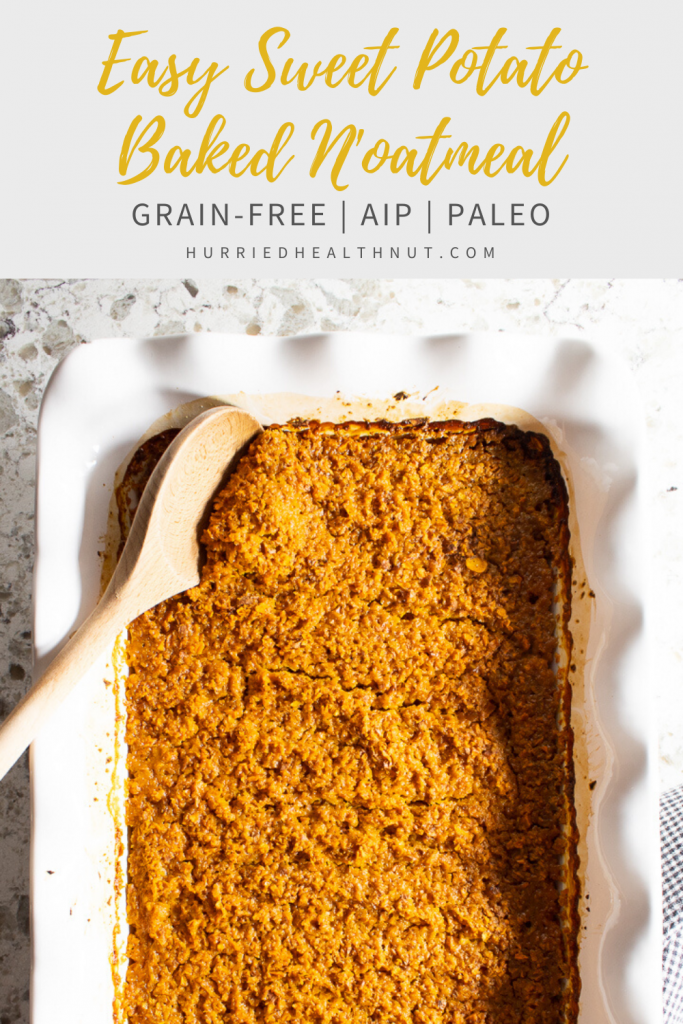 This Easy Sweet Potato Baked N'oatmeal is your new favorite grain-free, paleo and AIP-friendly comforting breakfast porridge. Made in one dish with just eight ingredients. Bake it now and enjoy AIP oatmeal all week! | HurriedHealthNut.com #noatmeal #bakedoatmeal #aip #paleo #easybreakfast #grainfree